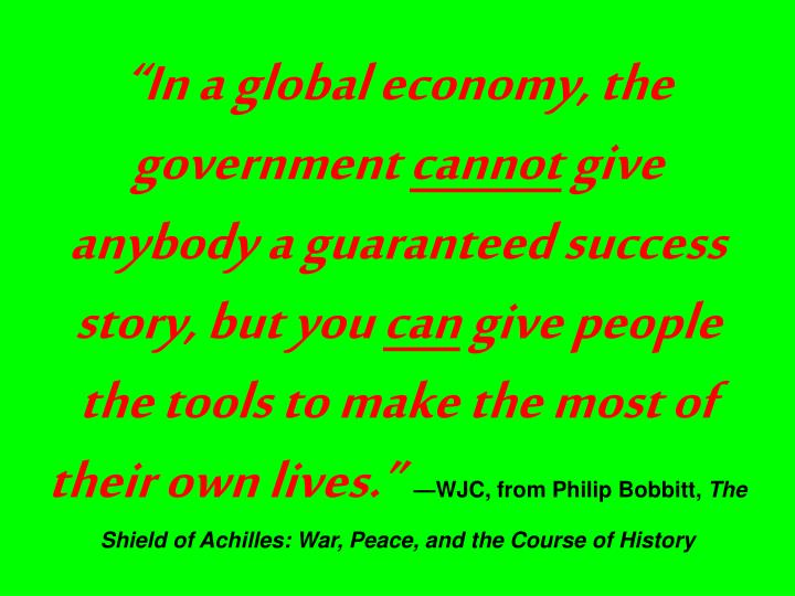 """""""In a global economy, the government"""