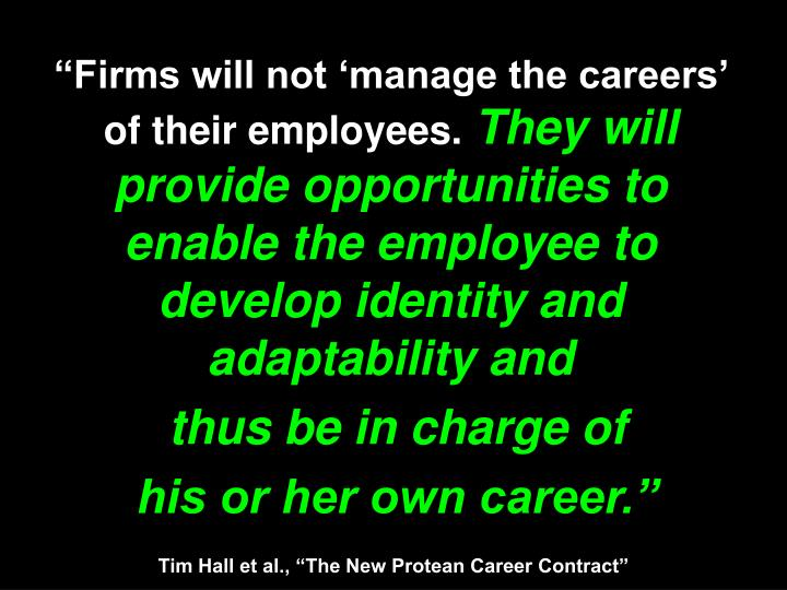 """""""Firms will not 'manage the careers' of their employees."""