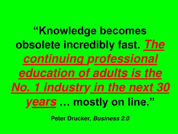 """""""Knowledge becomes obsolete incredibly fast."""