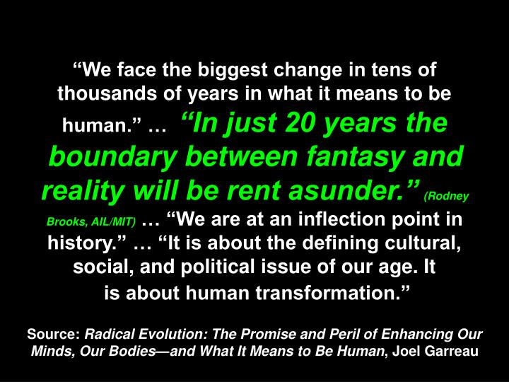 """""""We face the biggest change in tens of thousands of years in what it means to be human."""" …"""
