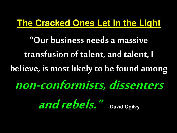 The Cracked Ones Let in the Light