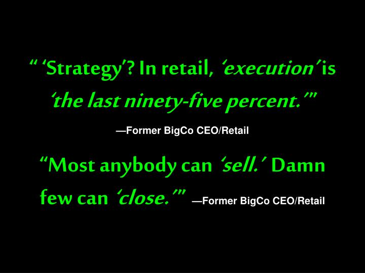 """"""" 'Strategy'? In retail,"""