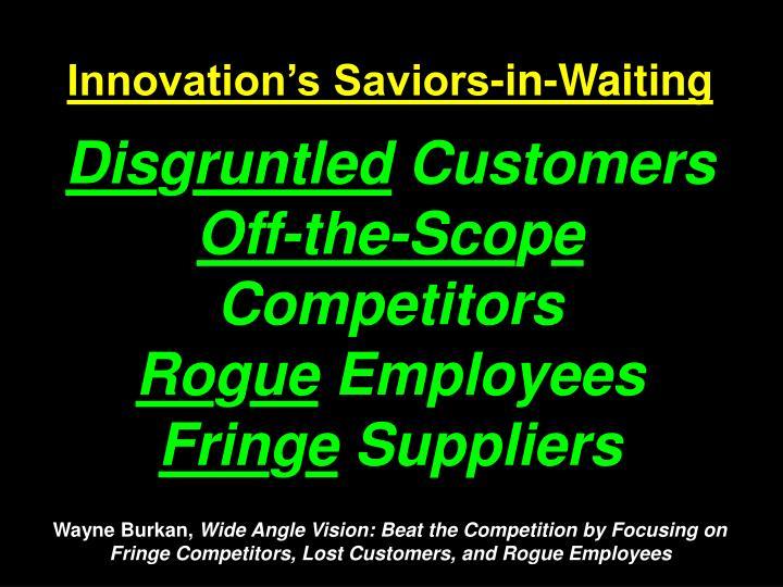 Innovation's Saviors-in-Waiting