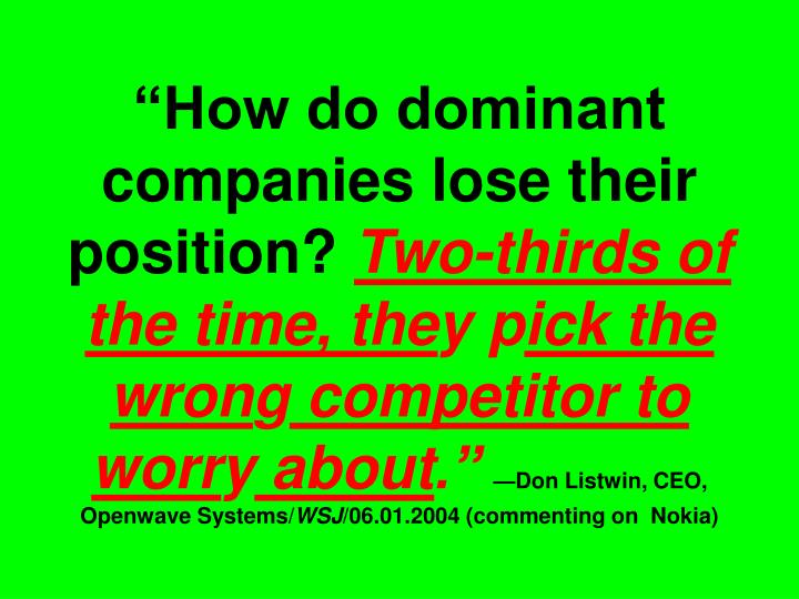 """""""How do dominant companies lose their position?"""