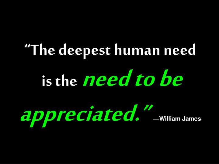 """""""The deepest human need"""