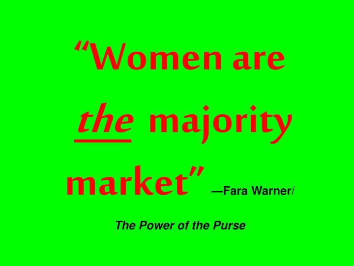 """Women are"