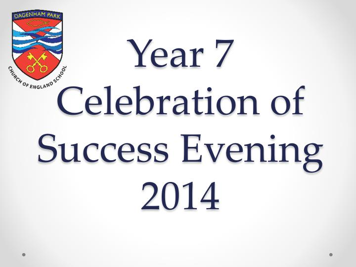 year 7 celebration of success evening 2014 n.