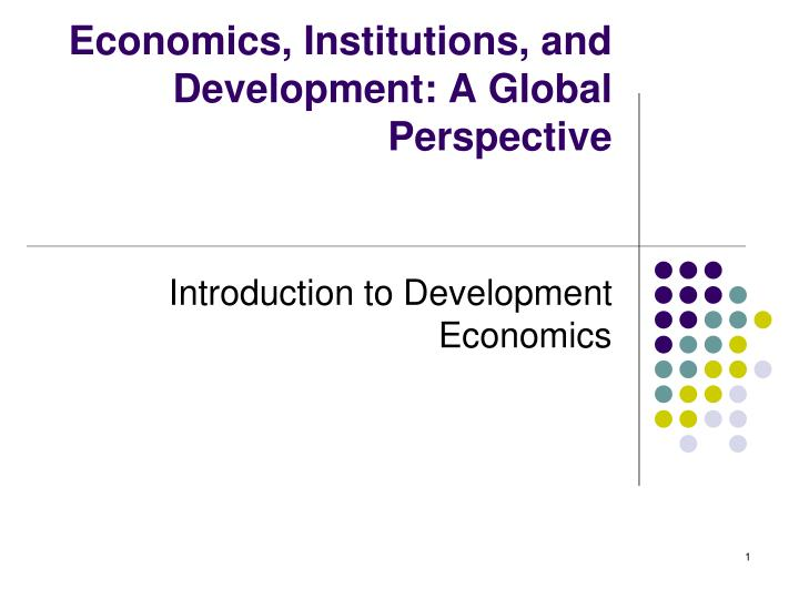 economics institutions and development a global perspective n.