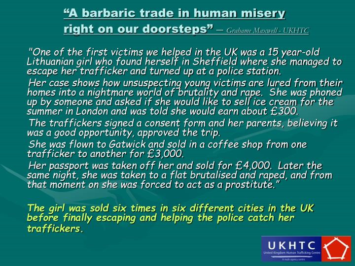 """""""A barbaric trade in human misery"""