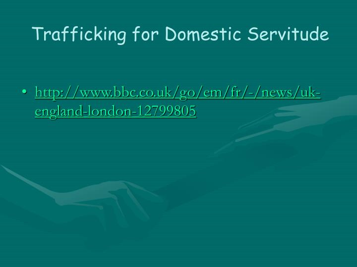 Trafficking for Domestic Servitude