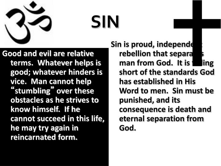Sin is proud, independent