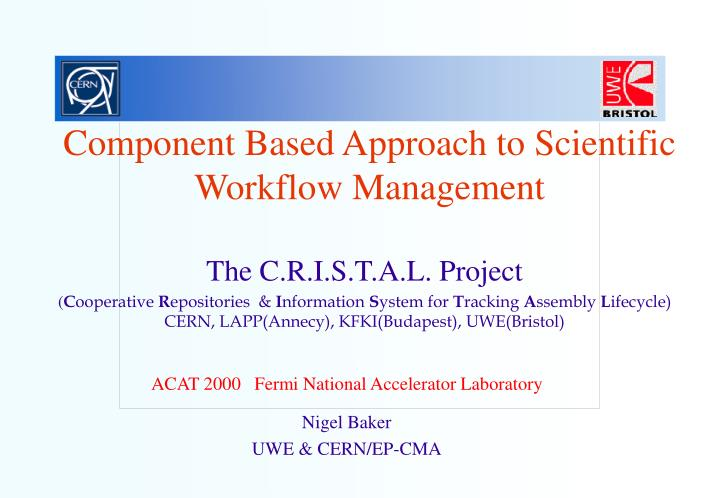 component based approach to scientific workflow management n.