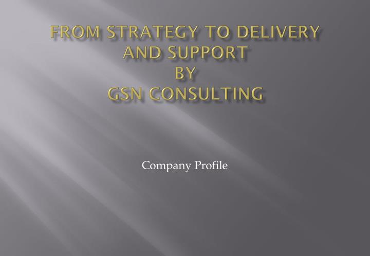 from strategy to delivery and support by gsn consulting n.