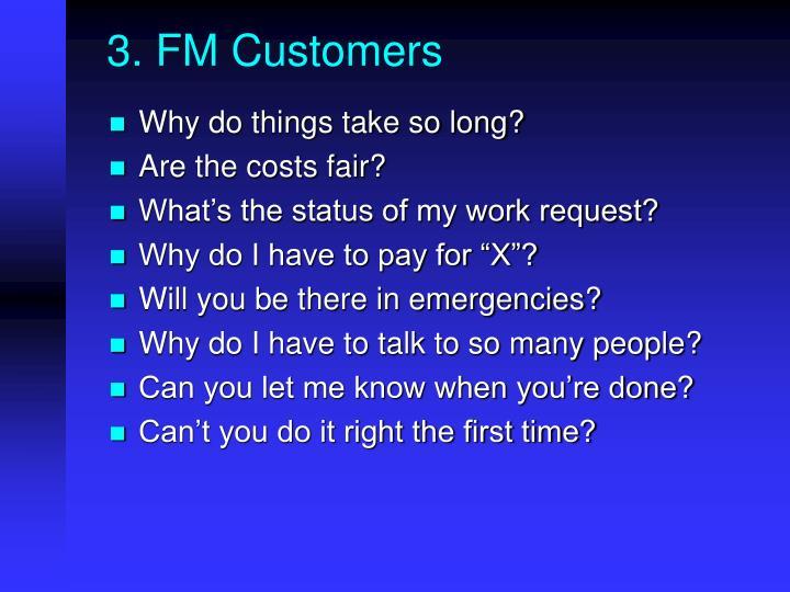 3. FM Customers