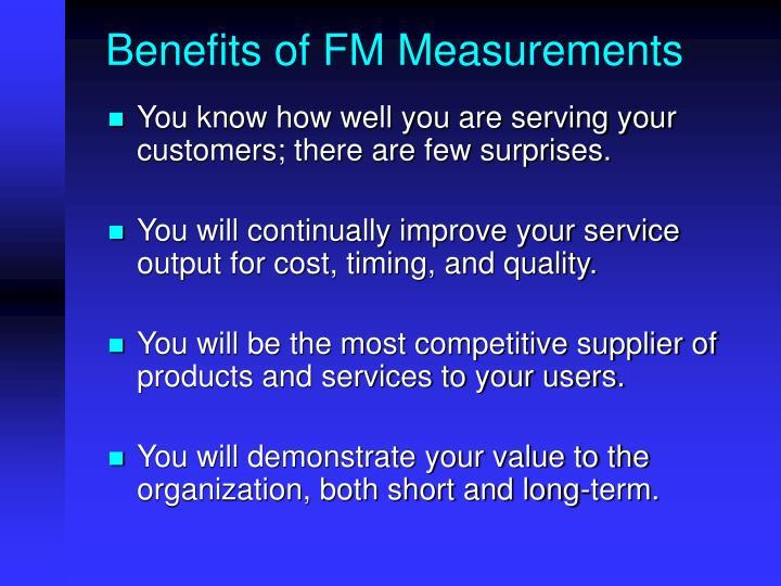 Benefits of FM Measurements