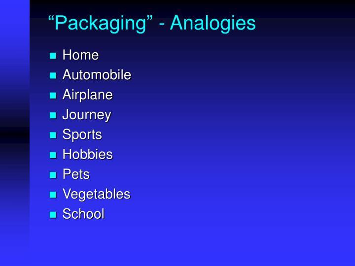 """Packaging"" - Analogies"