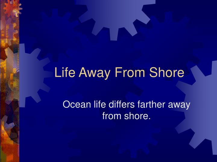 life away from shore n.