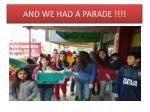 and we had a parade