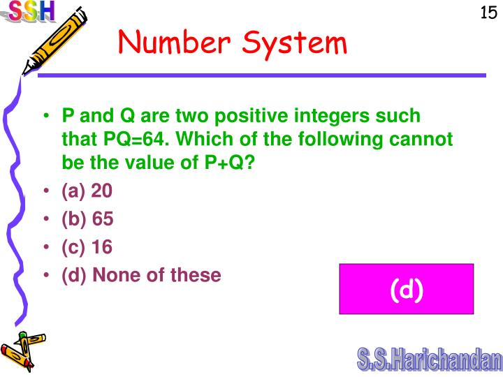 P and Q are two positive integers such that PQ=64. Which of the following cannot be the value of P+Q?
