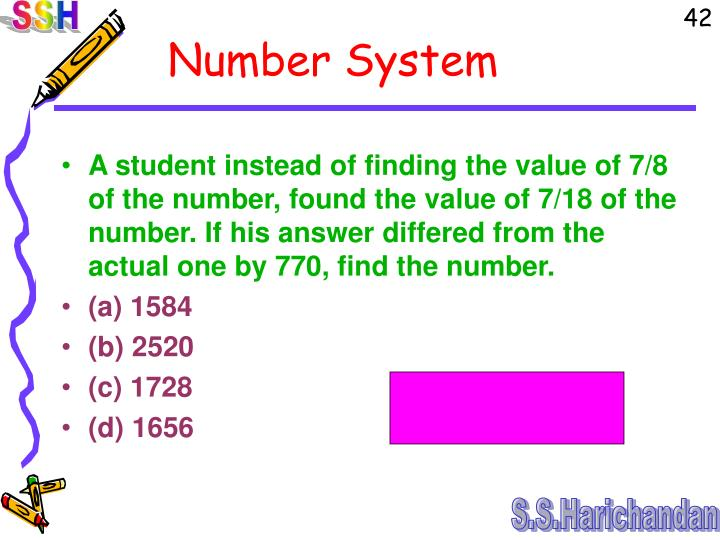 A student instead of finding the value of 7/8 of the number, found the value of 7/18 of the number. If his answer differed from the actual one by 770, find the number.