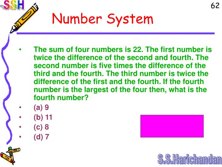 The sum of four numbers is 22. The first number is twice the difference of the second and fourth. The second number is five times the difference of the third and the fourth. The third number is twice the difference of the first and the fourth. If the fourth number is the largest of the four then, what is the fourth number?