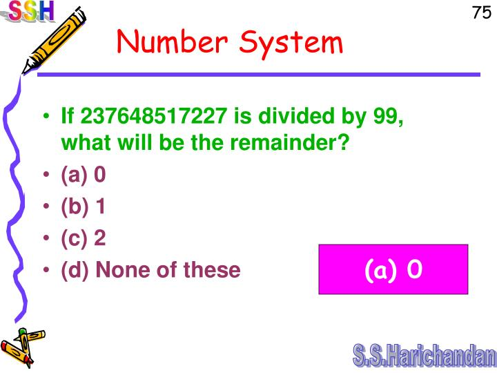 If 237648517227 is divided by 99, what will be the remainder?