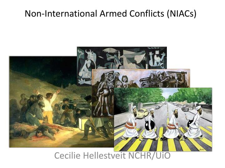 non international armed conflicts niacs n.