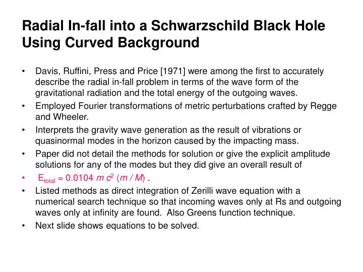 Radial In-fall into a Schwarzschild Black Hole Using Curved Background