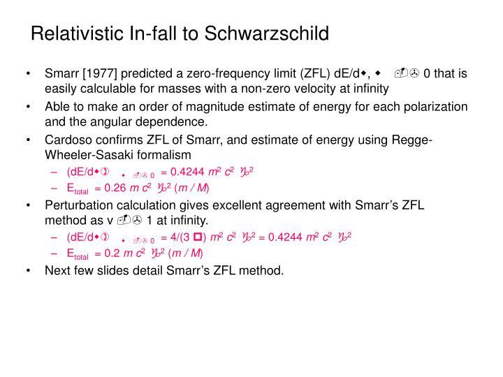 Relativistic In-fall to Schwarzschild