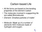 carbon based life