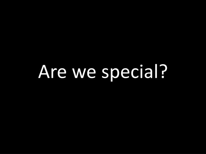 are we special n.
