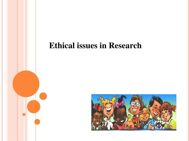 ethical issues in research Ethical concerns in survey research research – the following link is pdf that offers a comprehensive discussion of ethical issues in conducting research.