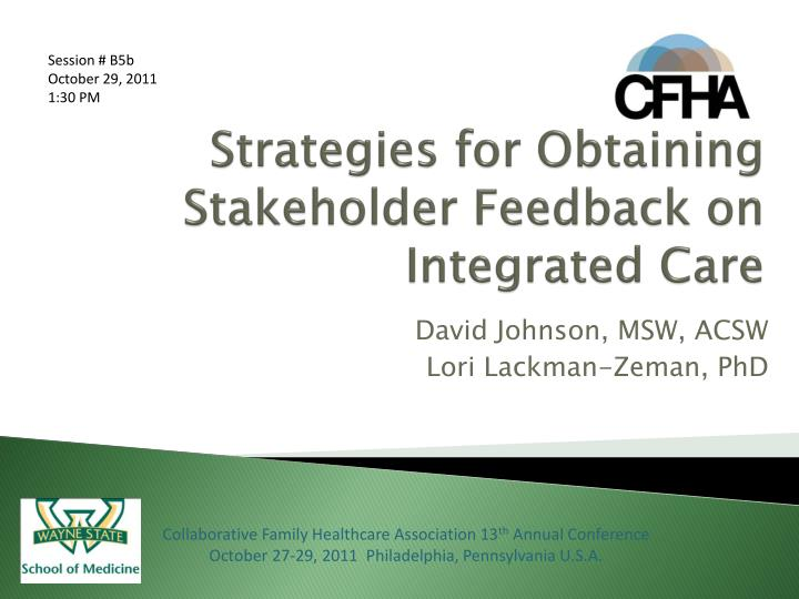 strategies for obtaining stakeholder feedback on integrated care n.