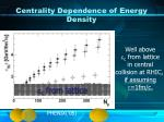 centrality dependence of energy density