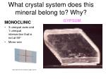 what crystal system does this mineral belong to why1
