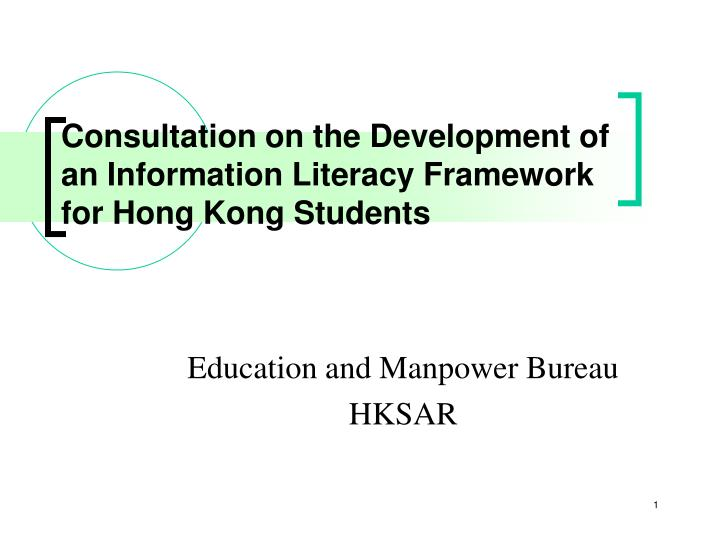 consultation on the development of an information literacy framework for hong kong students n.