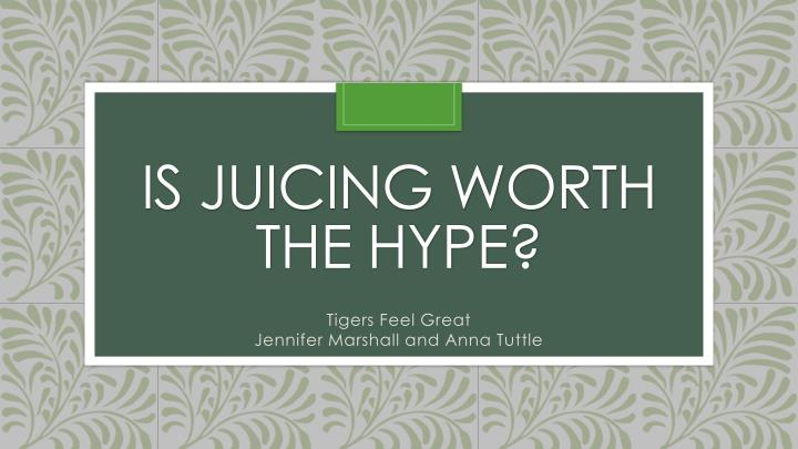 Is juicing worth the hype