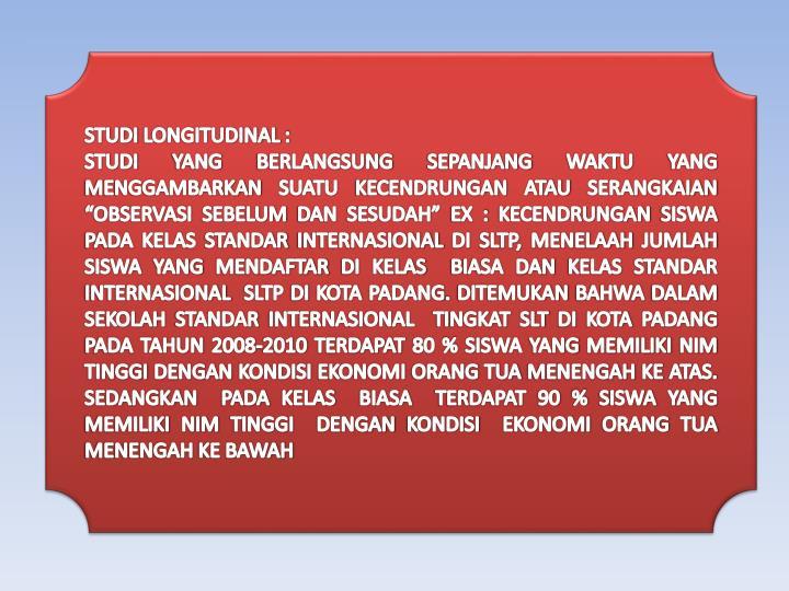 STUDI LONGITUDINAL :