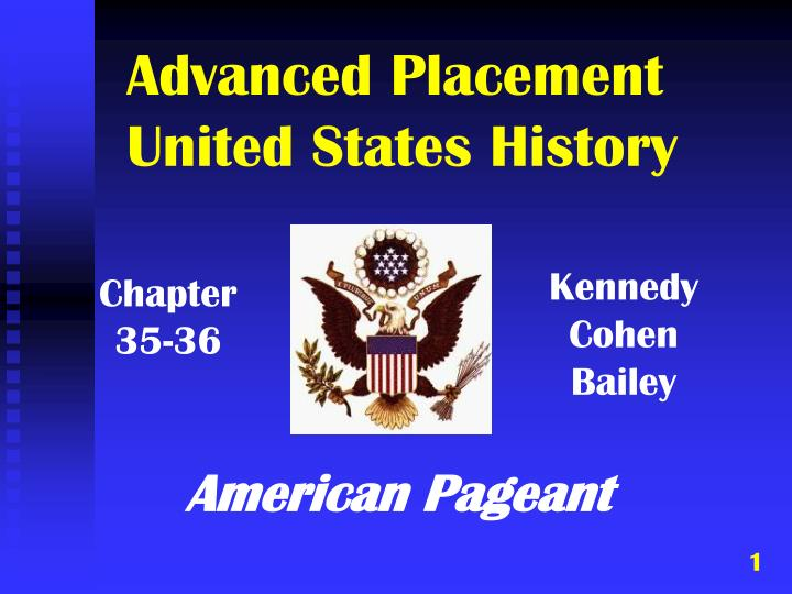 advanced placement united states history United states history, advanced placement is a course based on the content established by the college board the course has a chronological frame from 1492 to the.