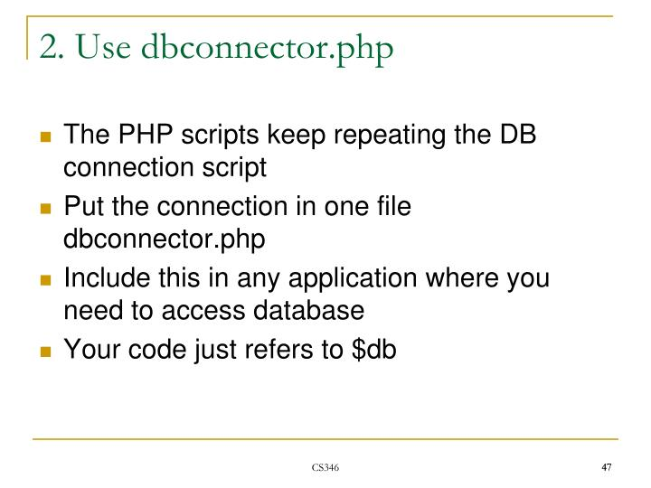 2. Use dbconnector.php