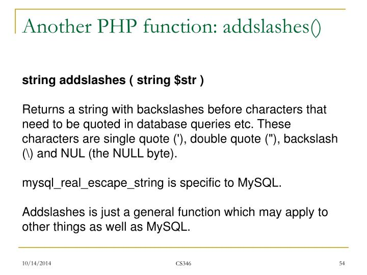 Another PHP function: addslashes()