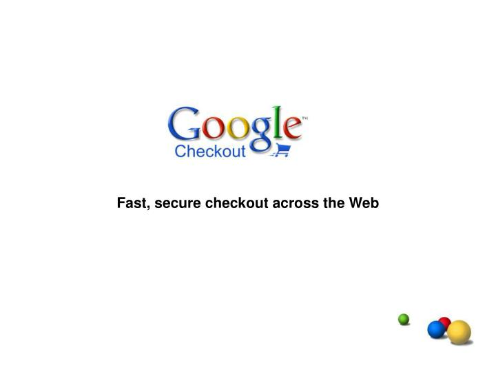 Fast, secure checkout across the Web