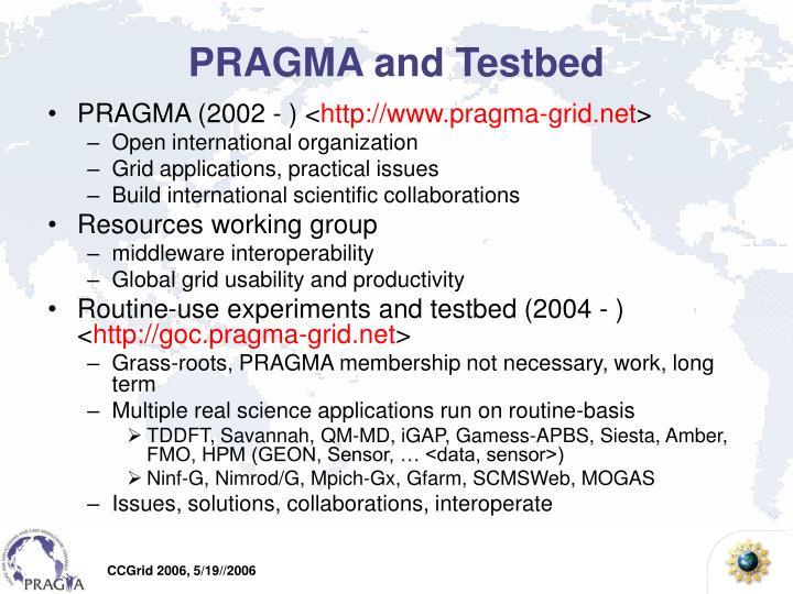 Pragma and testbed