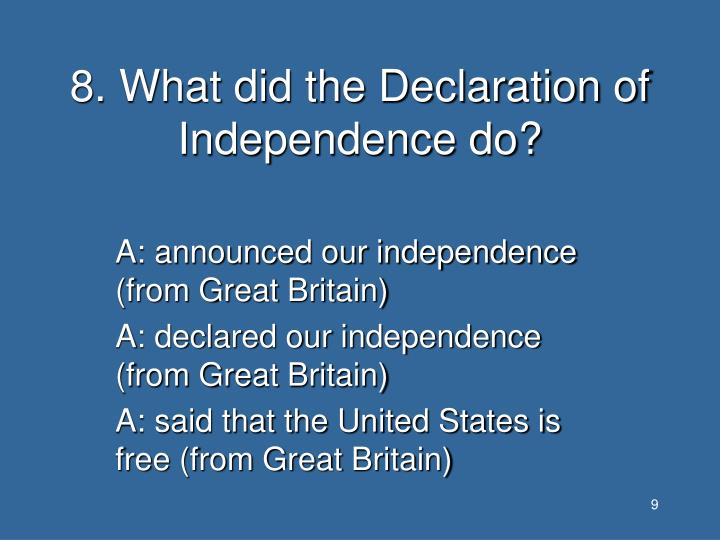 8. What did the Declaration of Independence do?