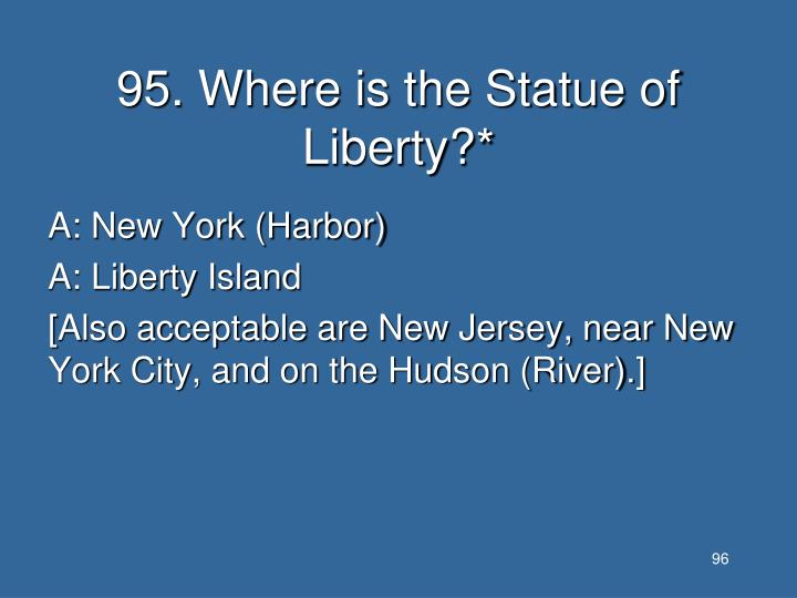 95. Where is the Statue of Liberty?*