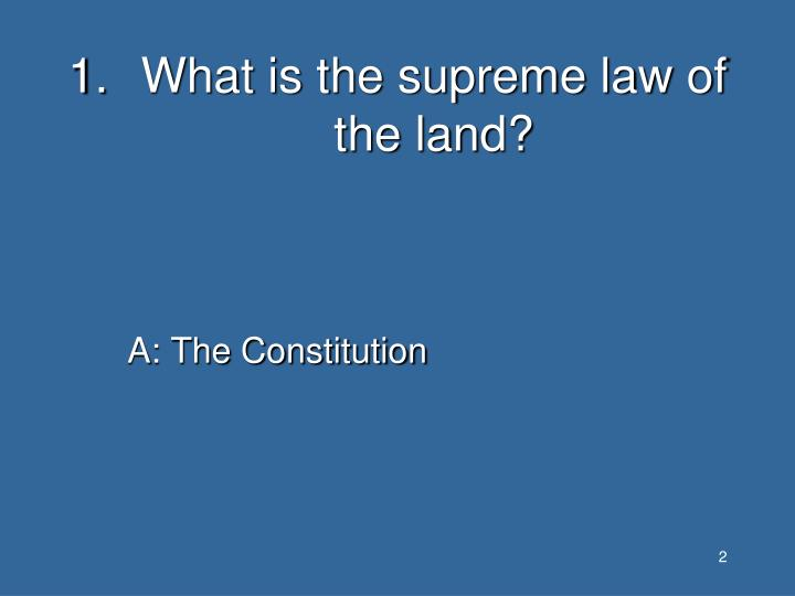 What is the supreme law of the land