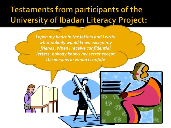 Testaments from participants of the University of Ibadan Literacy Project: