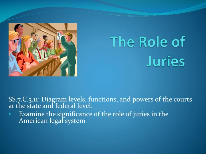 an examination of the role of the jury in court What is the difference between trial courts and appellate in the trial court between the trial courts and the appellate courts is the role of the jury.