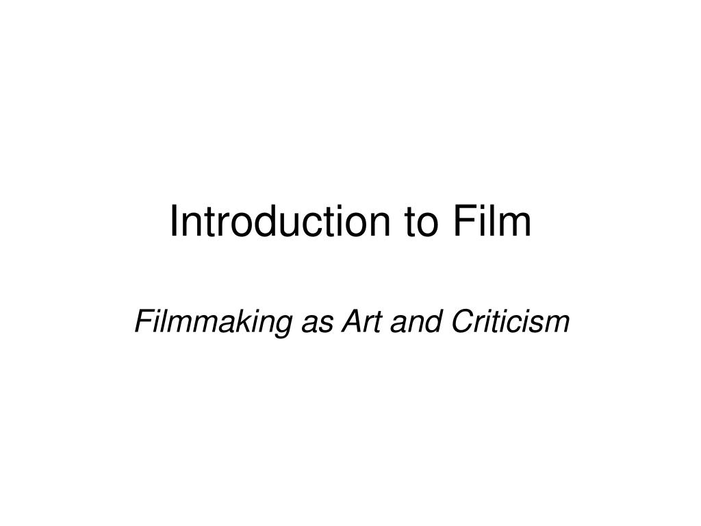 Ppt Introduction To Film Powerpoint Presentation Free Download Id 5548827