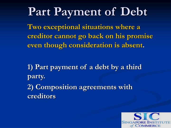 problem question on part payment of debt in consideration Start studying business law test bank 15 learn 50 basis the assets in question based on an accepted offer to pay part of a debt is consideration.